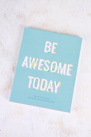 Be Awesome Today Poster Book - House of Lucky