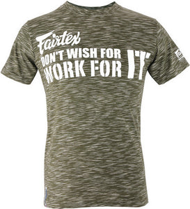 "FAIRTEX ""DONT WISH FOR IT WORK FOR IT"" TSHIRT"
