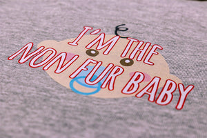 """I'm The Non Fur Baby"" Onesie"