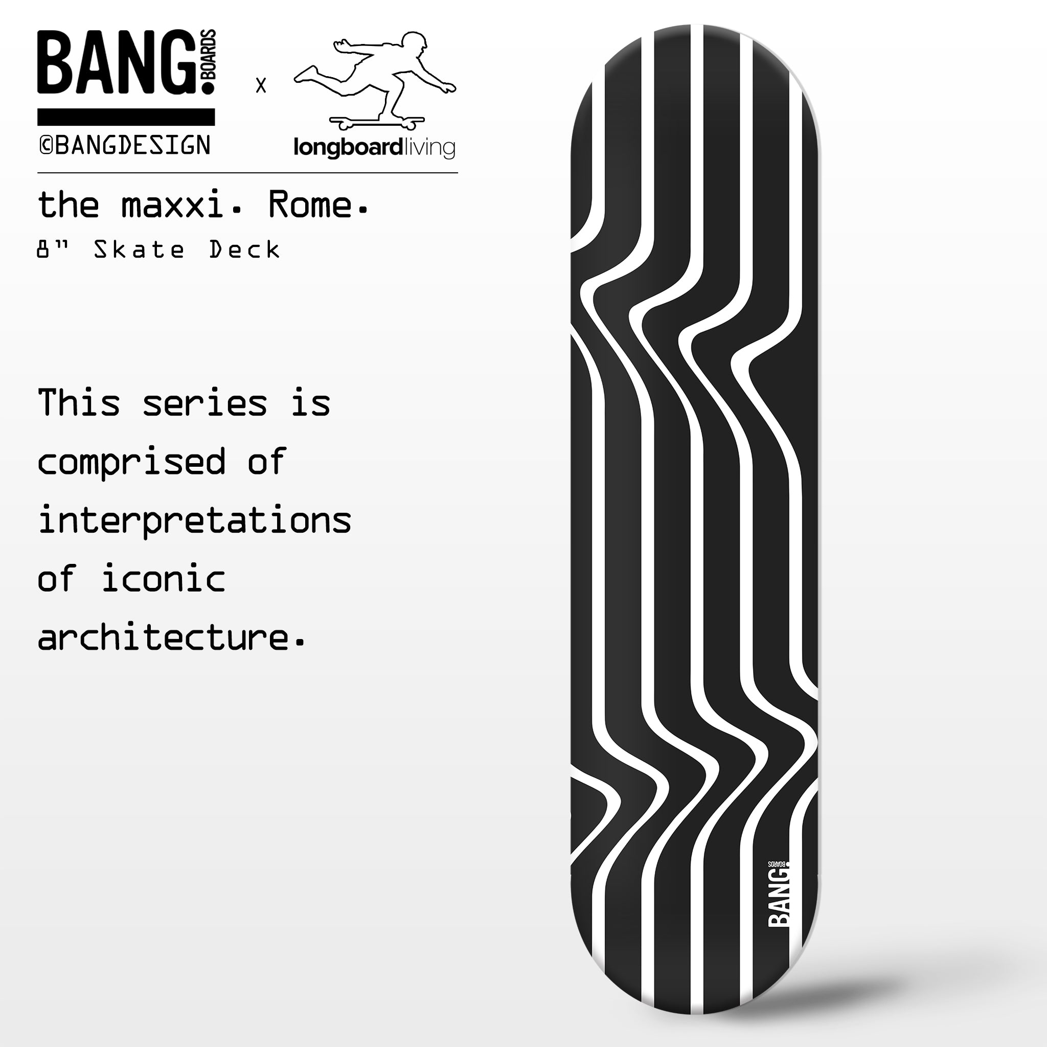 Bang Boards Maxxi Rome Collection