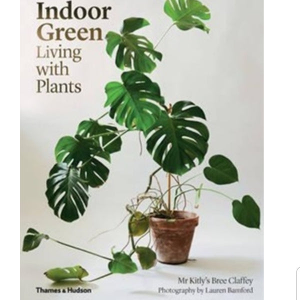 Indoor Green Living with Plants - Bree Claffey