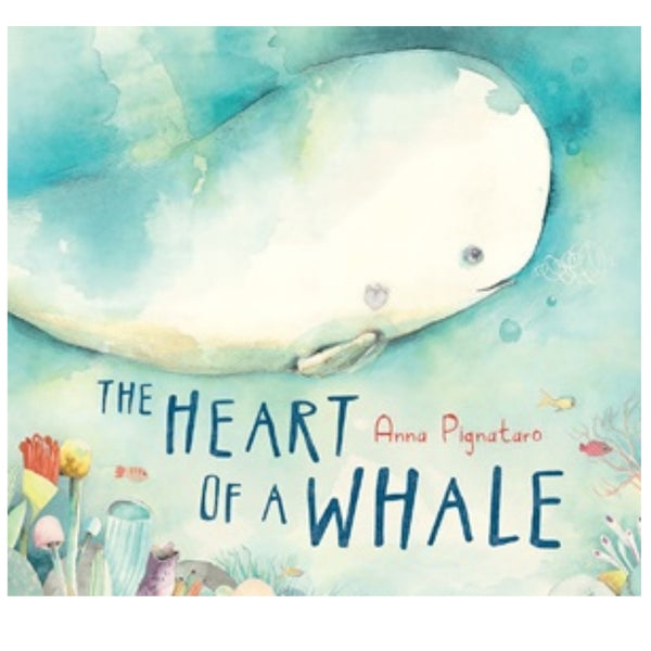 The Heart of a Whale - Anna Pignataro