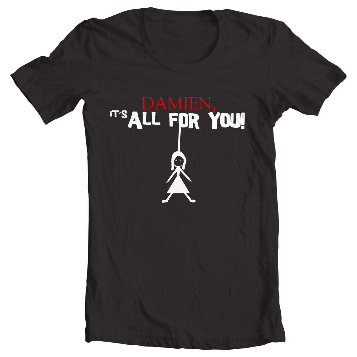 Damien Its All For You Male Tee - The Great Tshirt Store