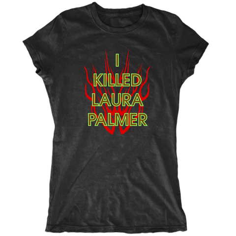I Killed Laura Palmer Female - The Great T-shirt Store