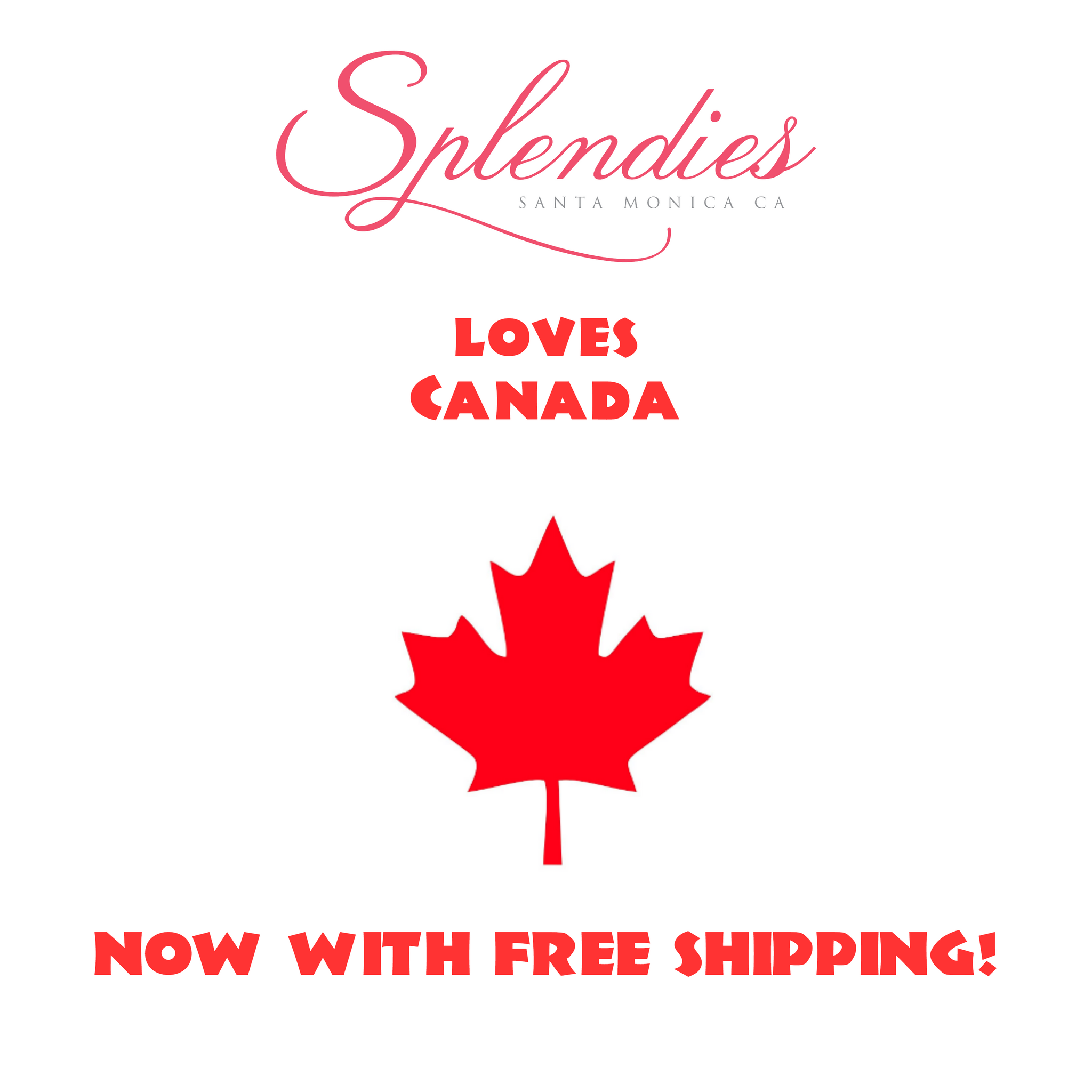 Splendies Announces FREE SHIPPING to Canada!