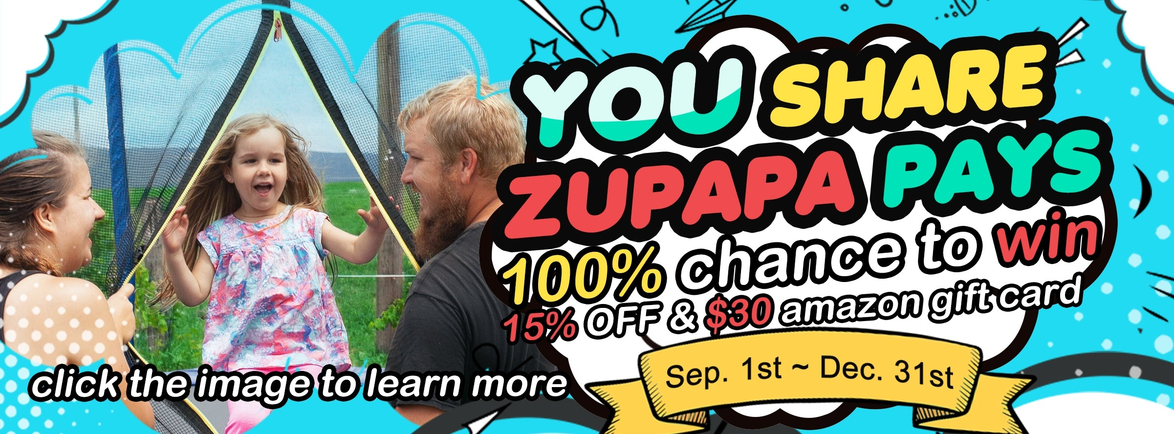 zupapa trampoline giveaway only for customers,  you share zupapa pays