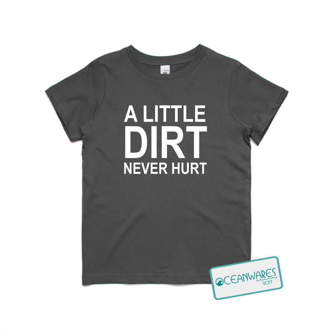 A LITTLE DIRT NEVER HURT Toddler Tee
