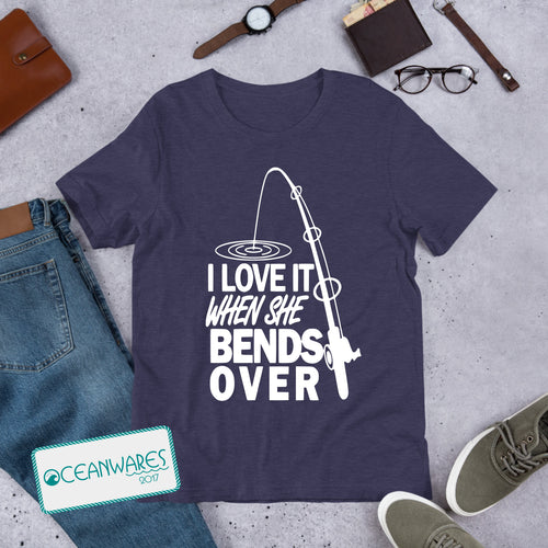 I Love It When She Bends Over, Fishing Tshirt