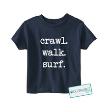 Load image into Gallery viewer, CRAWL, WALK, SURF Toddler Tee