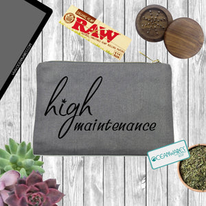 High Maintenance Stash Bag, Makeup Bag, Weed,