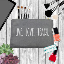 Load image into Gallery viewer, Live, Love, Teach, Makeup Bag, Pencil Case