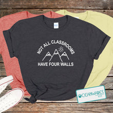 Load image into Gallery viewer, Not All Classrooms Have Four Walls, Mountains, Shirt