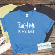 Load image into Gallery viewer, Teaching is My Jam Shirt,