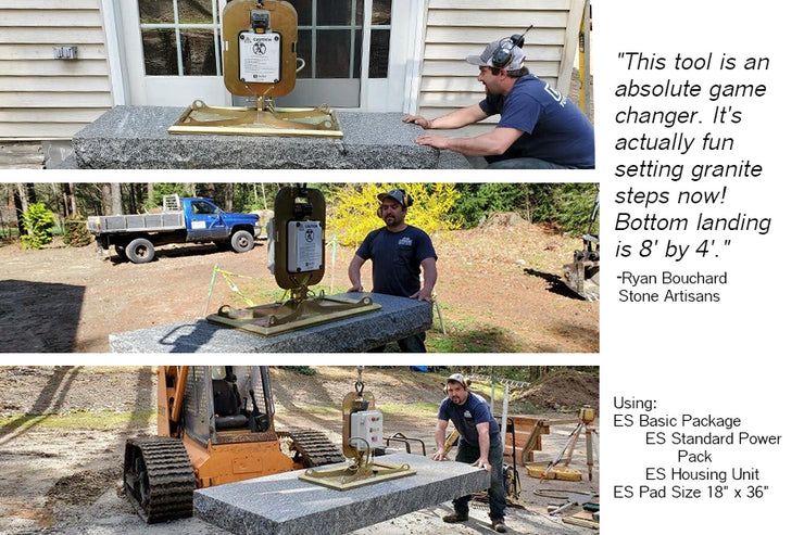 ES Pad Size 18 x 36 picks up to 2,400 lbs horizontally and 720 lbs. vertically. Great for Granite or any natural stone steps! Using the ES Basic Package which includes the ES Standard Power Pack and ES Housing Unit, with the ES Pad size 18 x 36 to set Large Granite Steps