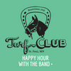 HEY MUSE! Turf Club Happy Hour with the Band (only 50 available)