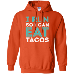I Run So I Can Eat Tacos Hoodie