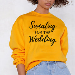 Sweating for the Wedding Sweatshirt