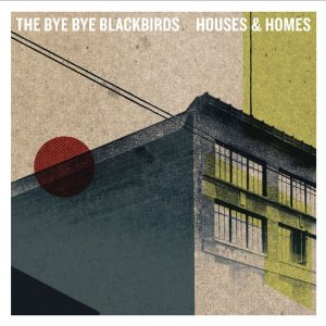 The Bye Bye Blackbirds - Houses and Homes CD