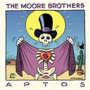 The Moore Brothers - Aptos CD