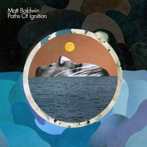 Matt Baldwin - Paths of Ignition CD