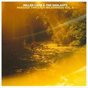 Miller Carr & The Shalants - Passage Through Wilderness Vol. 2 CD