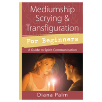 Mediumship Scrying & Transfiguration for Beginners