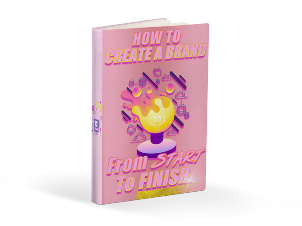 Create A Brand From Start To Finish eBook