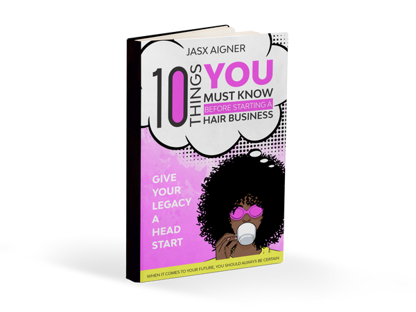 10 Things You Must Know Before Starting A Hair Business eBook