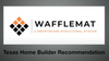 A Homebuilder's Experience using Wafflemat