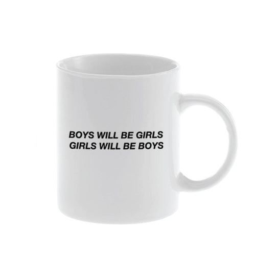 Boys Will Be Girls, Girls Will Be Boys Mug