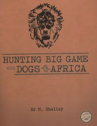 Hunting Big Game with Dogs in Africa