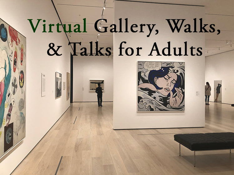 Virtual Gallery, Walks, & Talks for Adults