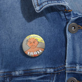 Stop the fascist troll! Pin Buttons, Accessories, Triumph Design, Triumph Design