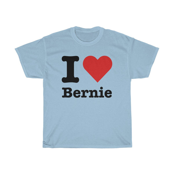 I love Bernie Heavy Cotton Tee, T-Shirt, Triumph Design, Triumph Design