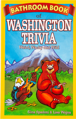 Bathroom Book of Washington Trivia: A collection features well-known and little-known factoids from every corner of the state of Washington.