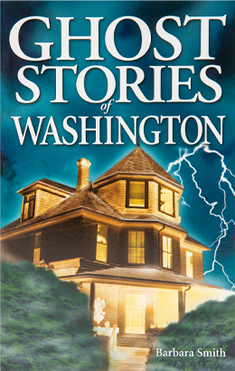 Ghost Stories of Washington: Enjoy this spooky romp through a world of restless spirits, ghost who warns hikers in the Cascades about a dangerous path, to the phantoms that roam the Seattle Underground.  By Barbara Smith.
