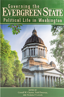 Governing the Evergreen State: Political Life in Washington. Washington first to have a voter-approved state Equal Rights Amendment, first woman as governor, first to elect a Chinese-American to the position.  By Cornell W. Clayton, Todd Donovan and Nicholas P. Lovrich