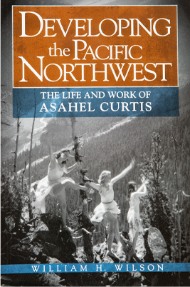 Developing the Pacific Northwest: The Life and Work of photographer Asahel Curtis By William H. Wilson.