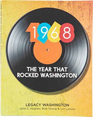 Legacy Washington, John C. Hughes, Bob Young, Lori Larson, 1968: The Year that Rocked Washington spotlights 19 Washingtonians whose lives reflected the unsettling problems and soaring ideals of the Sixties.