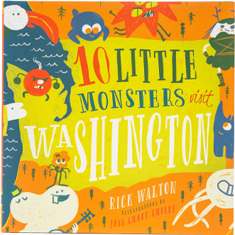 Rick Walton, 10 Little Monsters Visit Washington book, inspired by Jess Smart Smiley