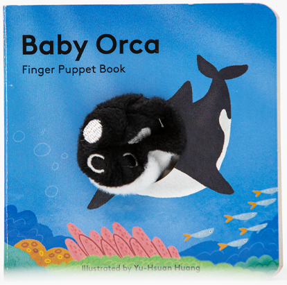 Baby Orca: Comforting stories, interactive way to play and read as they build a lifelong love of books together.  By Chronicle Books and Yu-Hsuan Huang.