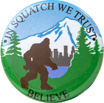 In Squatch We Trust Pin