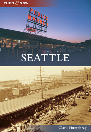 Seattle:  Then & Now