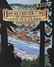How We Crossed the West the Adventures of Lewis and Clark
