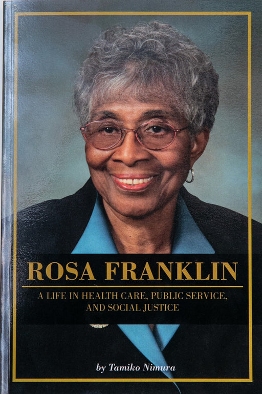 Rosa Franklin:  A life in Health Care, Public Service and Social Justice