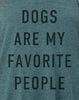 Dogs Are My Favorite People Tank