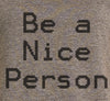 Be A Nice Person scoop neck