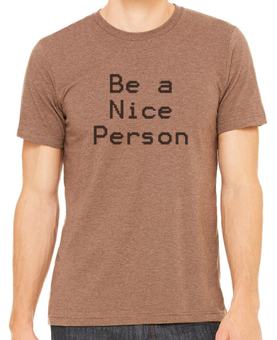 Be A Nice Person T-shirt