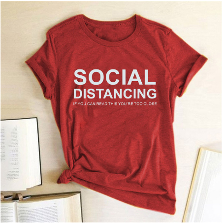 SOCIAL DISTANCING IF YOU CAN READ THIS YOU'RE TOO CLOSE - Letter Women Summer  Short Sleeve T-shirt