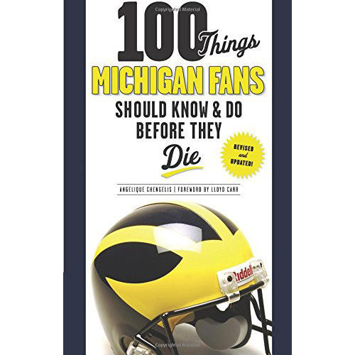 100 Things Michigan Fans Should Know & Do Before They Die Book